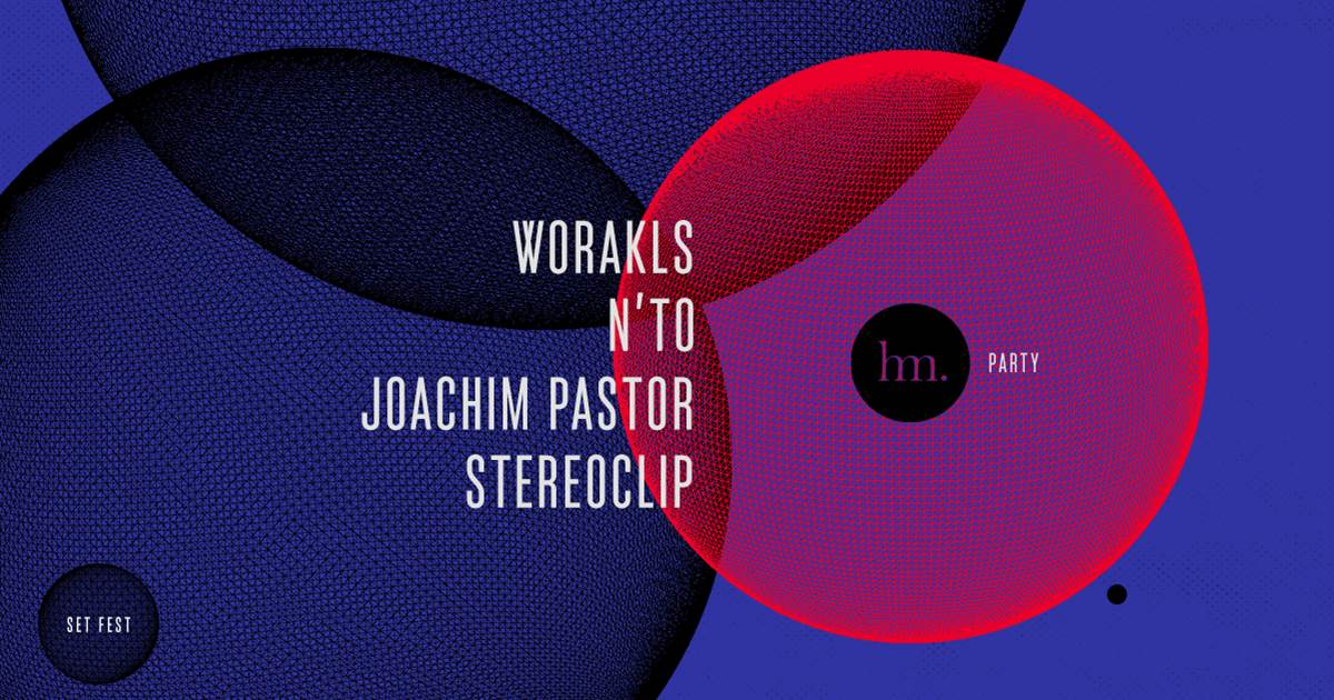 Hm. Party ▌▒Worakls ▒N'to ▒Joachim Pastor ▒Stereoclip